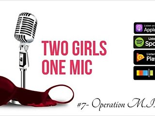 #7- Operation MILF (Two Girls One Mic: The Porncast)